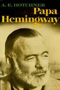 A. E. Hotchner. Papa Hemingway